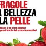 Le Fragole e la bellezza della pelle -  La famiglia delle Rosacee è tra le fonti alimentari più ricche di componenti bioattivi dalle proprietà antiossidanti - Il Giornale dei Biologi - Aprile 2021